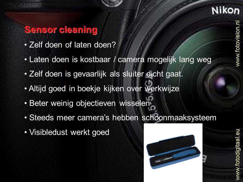 www.fotovision.nl www.fotodigitaal.eu Sensor cleaning • Zelf doen of laten doen? • Laten doen is kostbaar / camera mogelijk lang weg • Zelf doen is ge