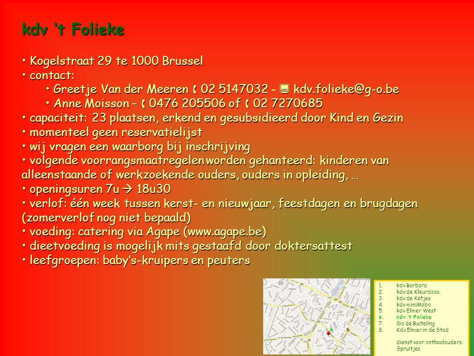 6 1.kdv Barbara 2.kdv de Kleurdoos 3.kdv de Ketjes 4.kdv miniMabo 5.kdv Elmer West 6.kdv 't Folieke 7.ibo de Buiteling 8.Kdv Elmer in de Stad dienst v