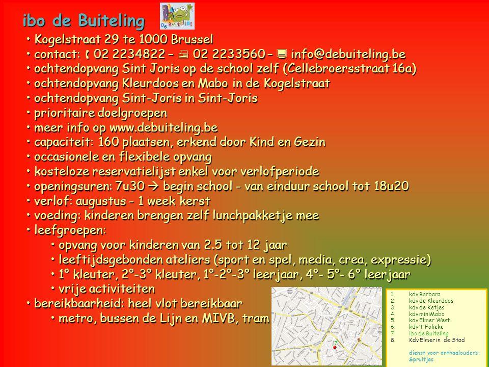ibo de Buiteling 1.kdv Barbara 2.kdv de Kleurdoos 3.kdv de Ketjes 4.kdv miniMabo 5.kdv Elmer West 6.kdv 't Folieke 7.ibo de Buiteling 8.Kdv Elmer in d