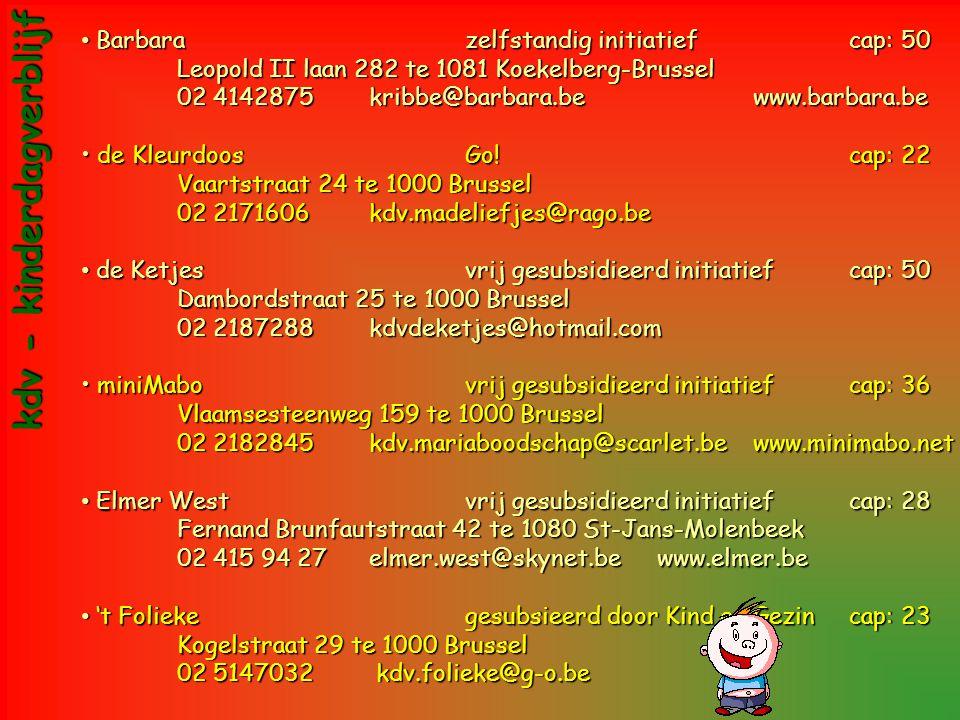 •Barbarazelfstandig initiatiefcap: 50 Leopold II laan 282 te 1081 Koekelberg-Brussel 02 4142875kribbe@barbara.be www.barbara.be •de KleurdoosGo!cap: 2