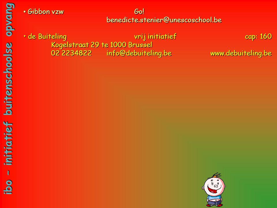 •Gibbon vzwGo! benedicte.stenier@unescoschool.be •de Buitelingvrij initiatiefcap: 160 Kogelstraat 29 te 1000 Brussel 02 2234822 info@debuiteling.be ww