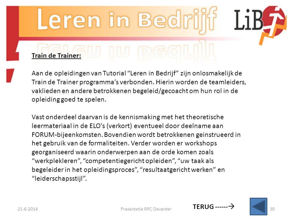 21-6-2014Presentatie RPC Deventer29 Een goede wisselwerking is mede afhankelijk van: • De drijfveren van de lerende en zijn/haar interesse, • De wijze