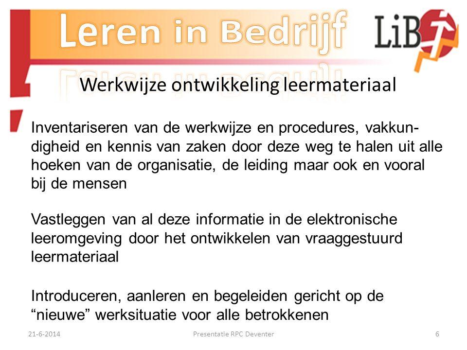21-6-2014Presentatie RPC Deventer5 Het ontwikkelen van leermateriaal Wat is=
