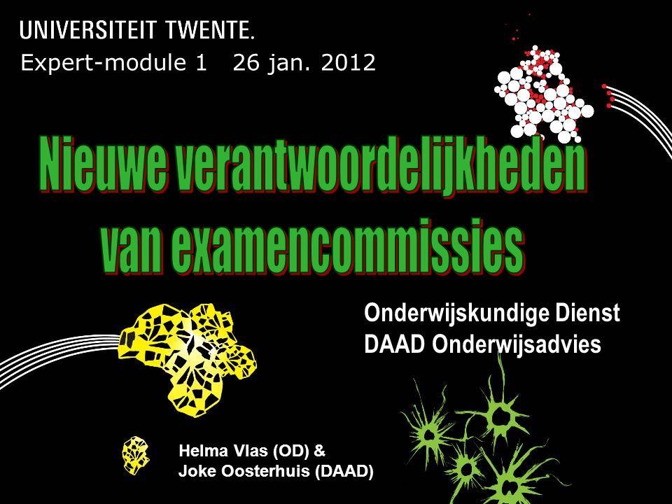 21-6-2014Presentatietitel: aanpassen via Beeld, Koptekst en voettekst Expert-module 1 26 jan. 2012 Onderwijskundige Dienst DAAD Onderwijsadvies Helma