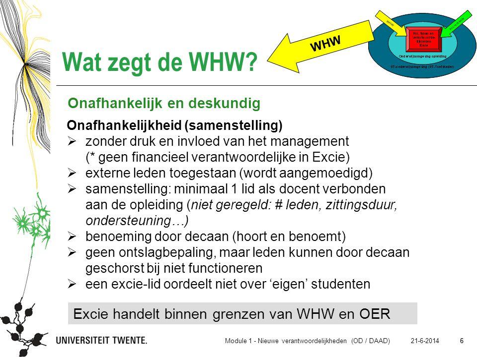 6 21-6-2014 6 Wat zegt de WHW? Onafhankelijkheid (samenstelling)  zonder druk en invloed van het management (* geen financieel verantwoordelijke in E