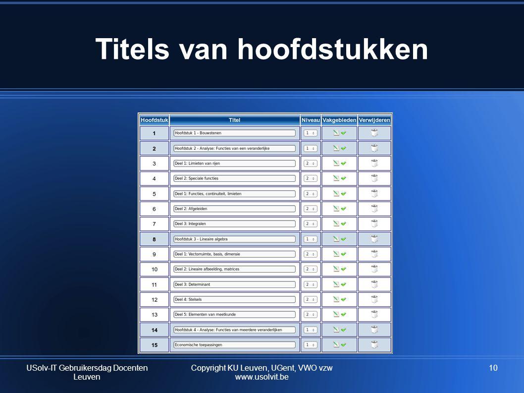 10 Titels van hoofdstukken USolv-IT Gebruikersdag Docenten Leuven Copyright KU Leuven, UGent, VWO vzw www.usolvit.be