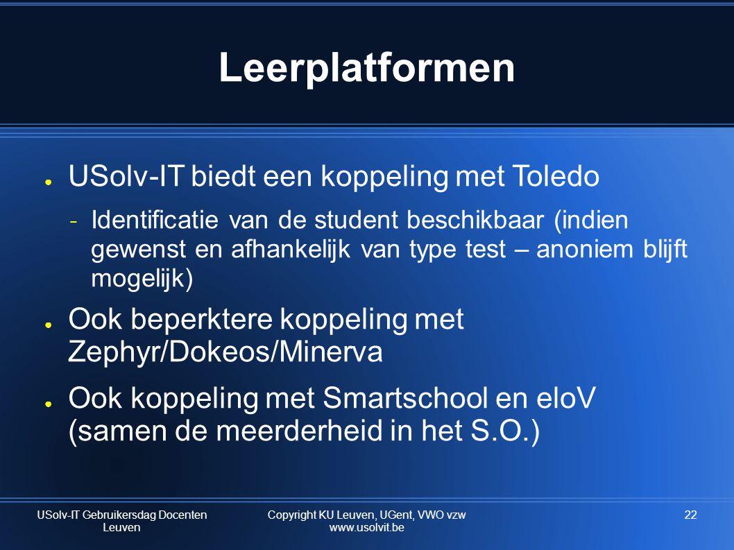 Leerplatformen ● USolv-IT biedt een koppeling met Toledo ˗ Identificatie van de student beschikbaar (indien gewenst en afhankelijk van type test – ano