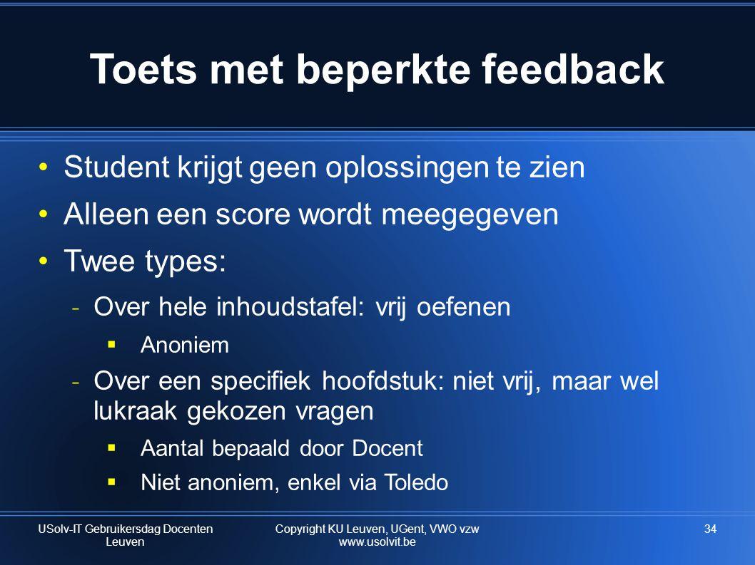 Toets met beperkte feedback •Student krijgt geen oplossingen te zien •Alleen een score wordt meegegeven •Twee types: ˗ Over hele inhoudstafel: vrij oe