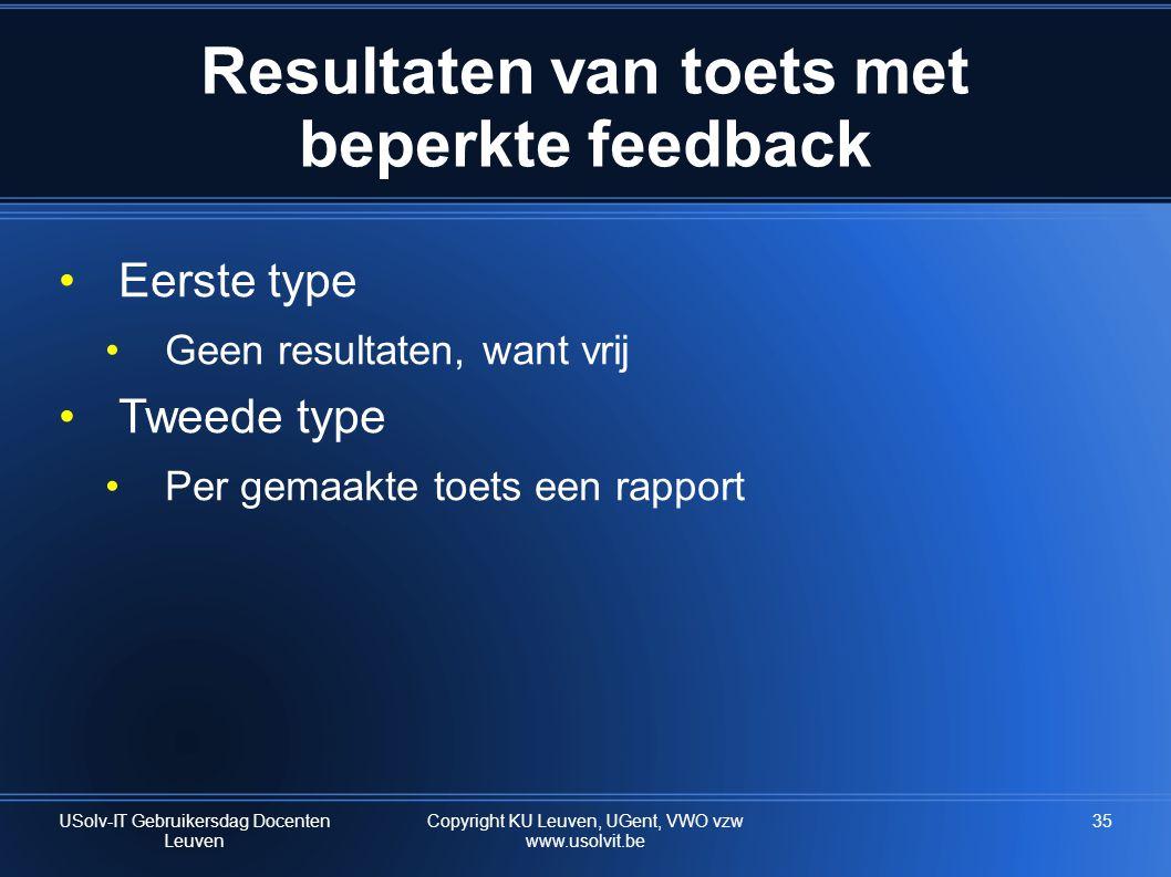 Resultaten van toets met beperkte feedback •Eerste type •Geen resultaten, want vrij •Tweede type •Per gemaakte toets een rapport USolv-IT Gebruikersda
