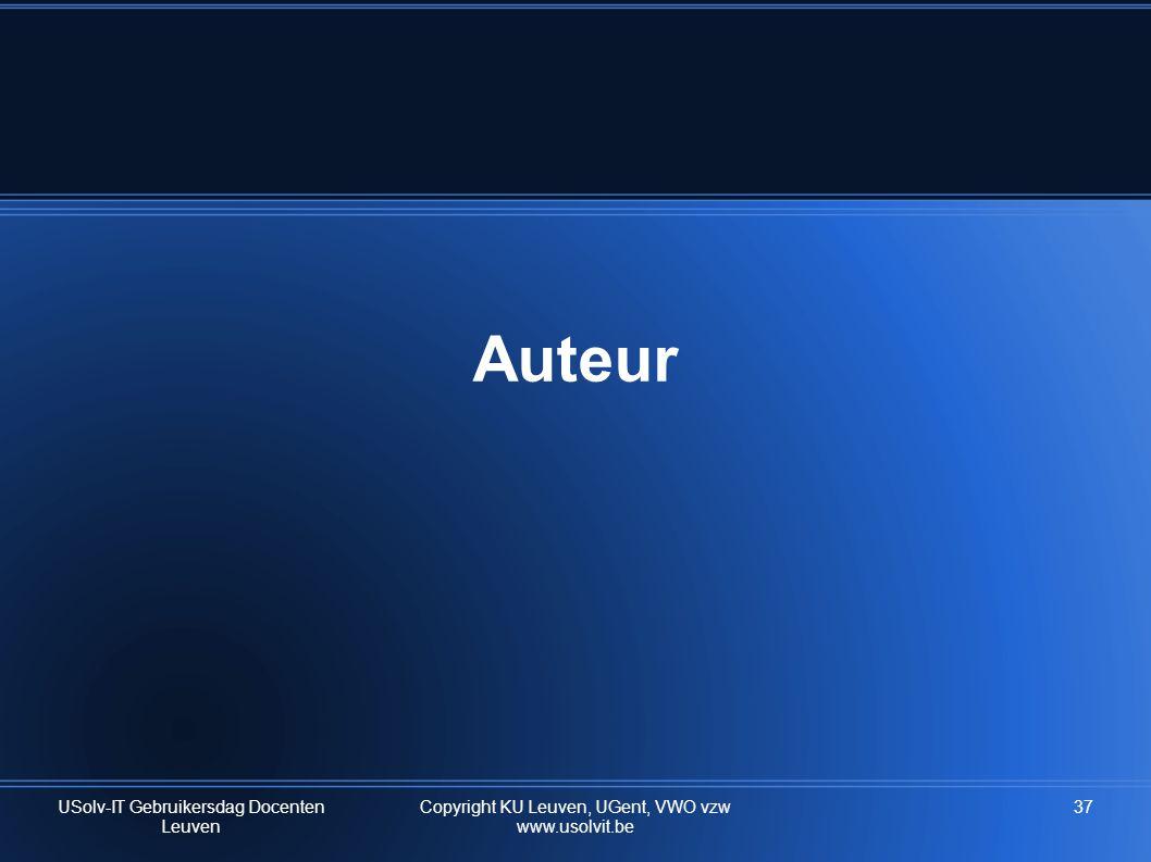 Auteur USolv-IT Gebruikersdag Docenten Leuven 37Copyright KU Leuven, UGent, VWO vzw www.usolvit.be