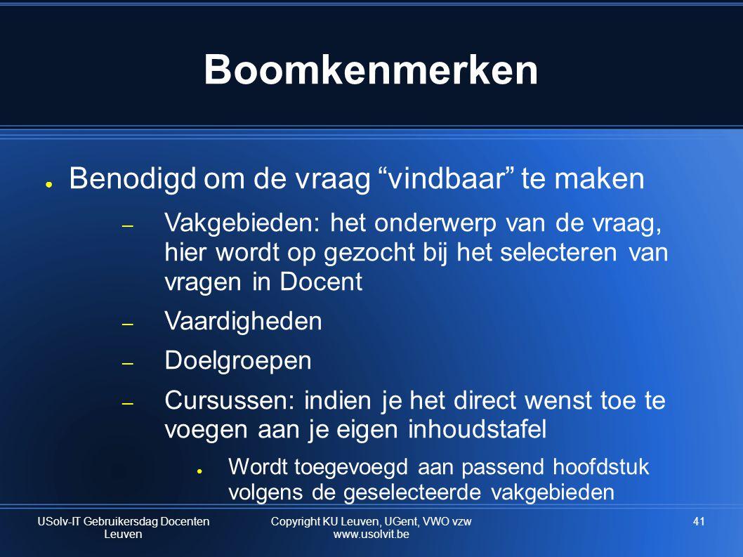 """41 Boomkenmerken ● Benodigd om de vraag """"vindbaar"""" te maken – Vakgebieden: het onderwerp van de vraag, hier wordt op gezocht bij het selecteren van vr"""
