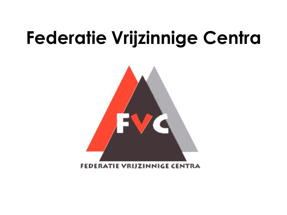 Federatie Vrijzinnige Centra vzw Lidorganisatie Unie Vrijzinnige Verenigingen Secretariaat : V.L.C.