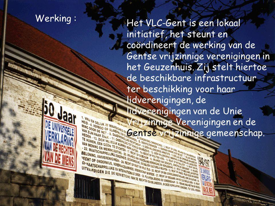 Werking : Het VLC-Gent is een lokaal initiatief, het steunt en coördineert de werking van de Gentse vrijzinnige verenigingen in het Geuzenhuis. Zij st
