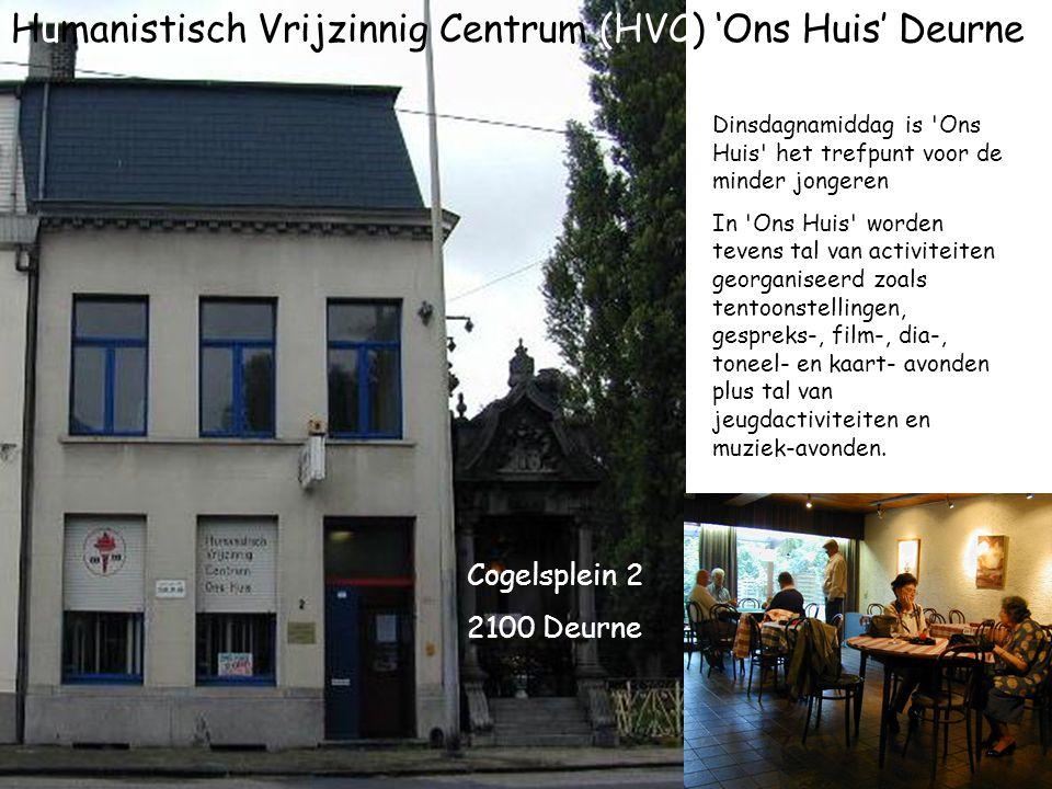 Humanistisch Vrijzinnig Centrum (HVC) 'Ons Huis' Deurne Dinsdagnamiddag is 'Ons Huis' het trefpunt voor de minder jongeren In 'Ons Huis' worden tevens