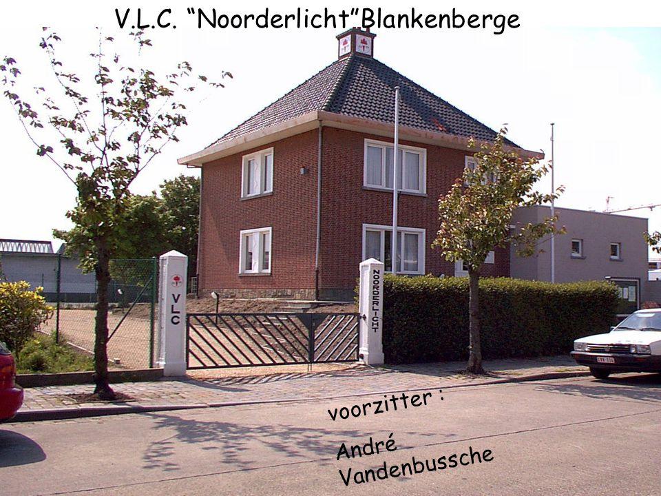 """J. Vande Puttelaan 1 8370 Blankenberge v o o r z i t t e r : A n d r é V a n d e n b u s s c h e V.L.C. """"Noorderlicht""""Blankenberge"""