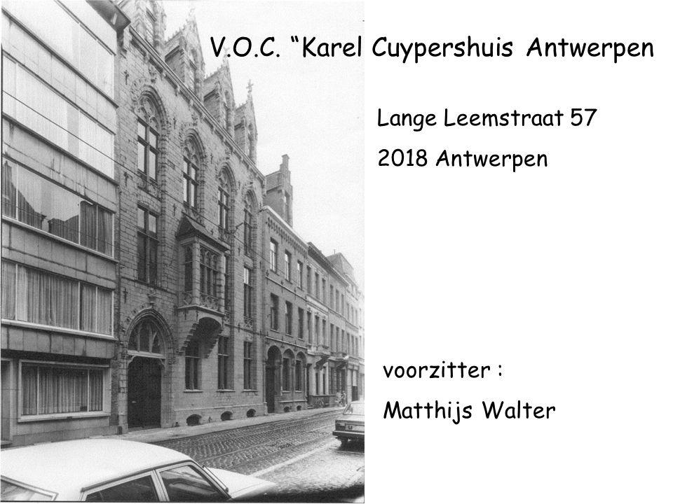 """V.O.C. """"Karel Cuypershuis Antwerpen Lange Leemstraat 57 2018 Antwerpen voorzitter : Matthijs Walter"""