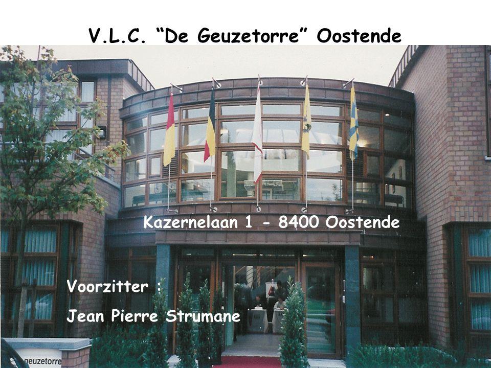 """V.L.C. """"De Geuzetorre"""" Oostende Kazernelaan 1 - 8400 Oostende Voorzitter : Jean Pierre Strumane"""
