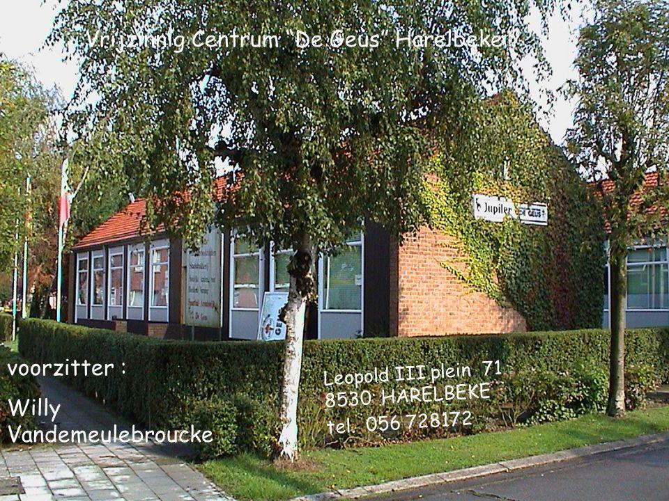 """Vrijzinnig Centrum """"De Geus"""" Harelbeke Leopold III plein 71 8530 HARELBEKE tel. 056 728172 voorzitter : Willy Vandemeulebroucke"""