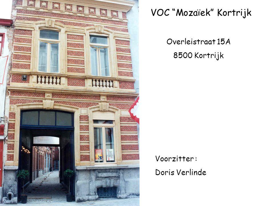 """VOC """"Mozaïek"""" Kortrijk Overleistraat 15A 8500 Kortrijk Voorzitter : Doris Verlinde"""