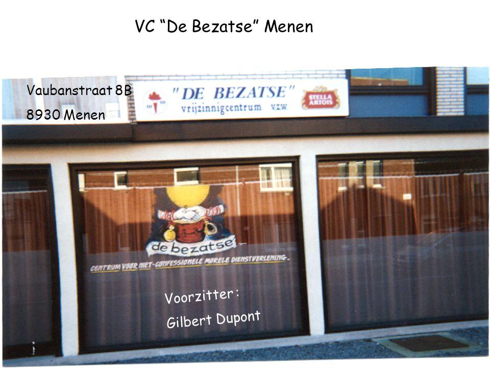 """VC """"De Bezatse"""" Menen Vaubanstraat 8B 8930 Menen V o o r z i t t e r : G i l b e r t D u p o n t"""