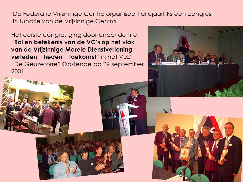 De Federatie Vrijzinnige Centra organiseert driejaarlijks een congres in functie van de Vrijzinnige Centra Het eerste congres ging door onder de titel