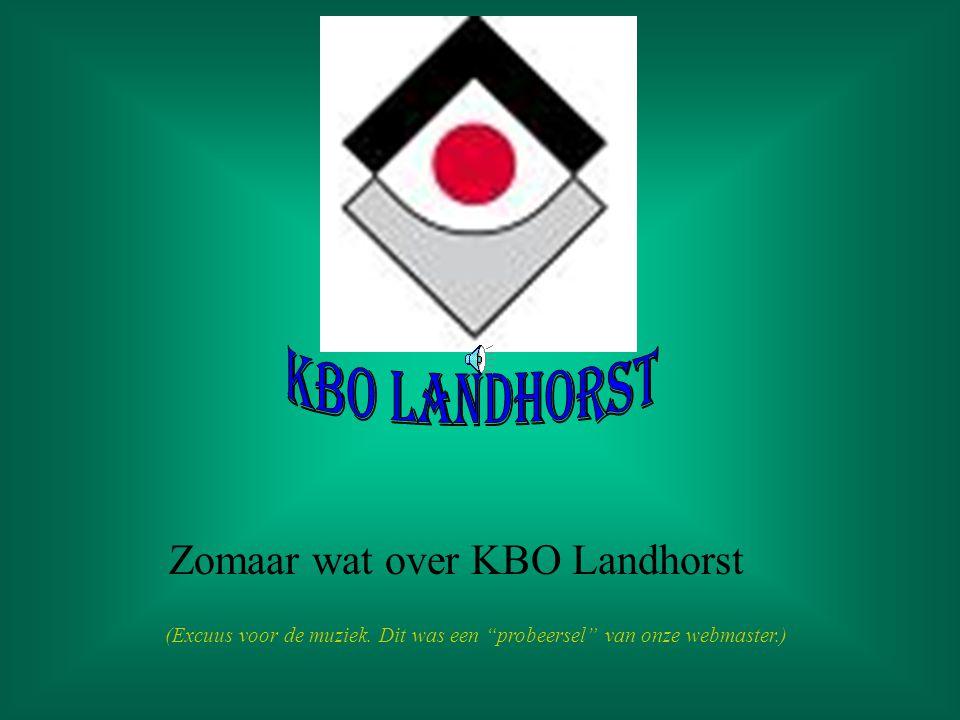 Zomaar wat over KBO Landhorst (Excuus voor de muziek. Dit was een probeersel van onze webmaster.)