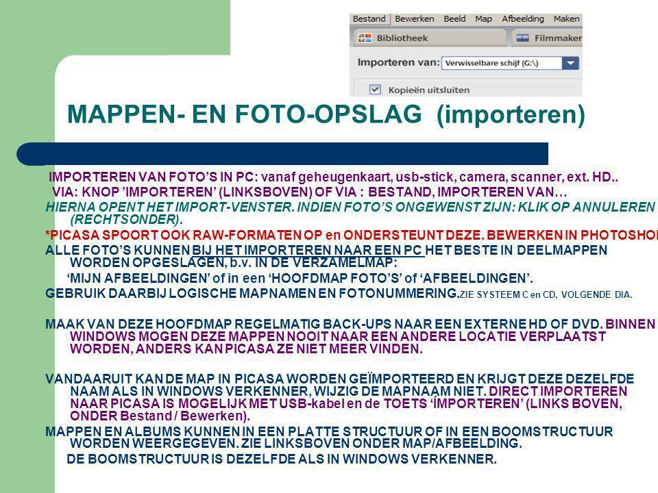 MAPPEN- EN FOTO-OPSLAG (importeren) IMPORTEREN VAN FOTO'S IN PC: vanaf geheugenkaart, usb-stick, camera, scanner, ext. HD.. VIA: KNOP 'IMPORTEREN' (LI
