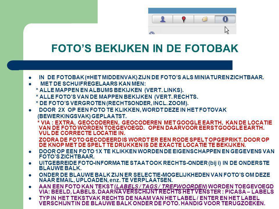 FOTO'S BEKIJKEN IN DE FOTOBAK  IN DE FOTOBAK (=HET MIDDENVAK) ZIJN DE FOTO'S ALS MINIATUREN ZICHTBAAR.  MET DE SCHUIFREGELAARS KAN MEN: * ALLE MAPPE