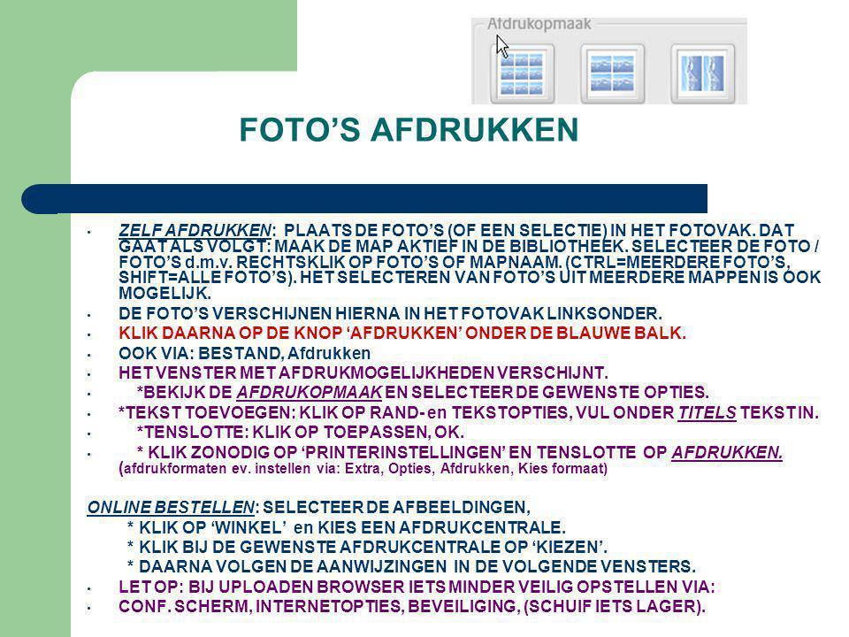 FOTO'S AFDRUKKEN • ZELF AFDRUKKEN: PLAATS DE FOTO'S (OF EEN SELECTIE) IN HET FOTOVAK. DAT GAAT ALS VOLGT: MAAK DE MAP AKTIEF IN DE BIBLIOTHEEK. SELECT