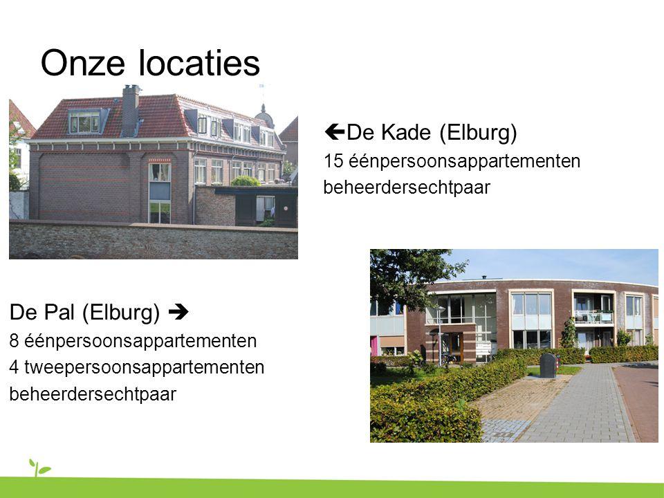  De Kade (Elburg) 15 éénpersoonsappartementen beheerdersechtpaar De Pal (Elburg)  8 éénpersoonsappartementen 4 tweepersoonsappartementen beheerdersechtpaar Onze locaties