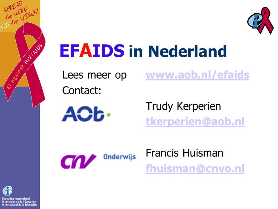 Lees meer op www.aob.nl/efaidswww.aob.nl/efaids Contact: Trudy Kerperien tkerperien@aob.nl Francis Huisman fhuisman@cnvo.nl EF A IDS in Nederland