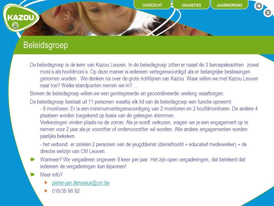 Beleidsgroep De beleidsgroep is de kern van Kazou Leuven.