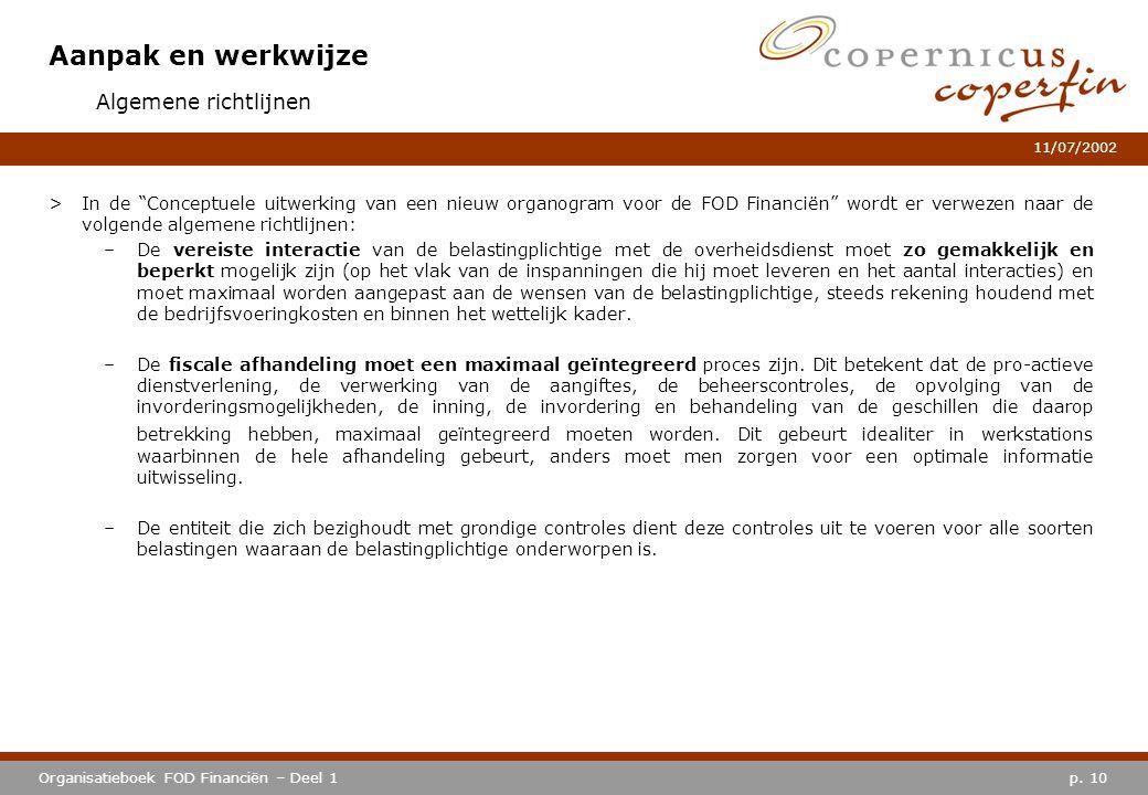 """p. 10Organisatieboek FOD Financiën – Deel 1 11/07/2002 Aanpak en werkwijze >In de """"Conceptuele uitwerking van een nieuw organogram voor de FOD Financi"""