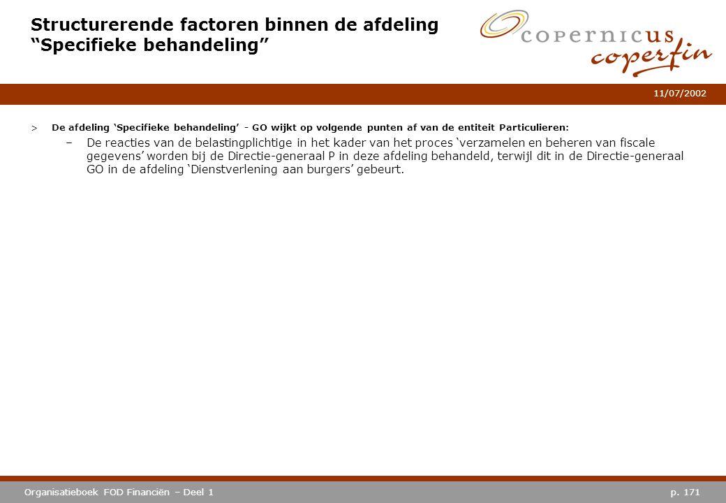 """p. 171Organisatieboek FOD Financiën – Deel 1 11/07/2002 Structurerende factoren binnen de afdeling """"Specifieke behandeling"""" >De afdeling 'Specifieke b"""