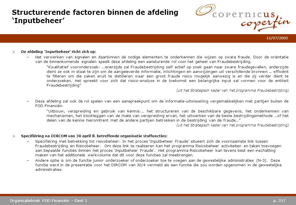 p. 217Organisatieboek FOD Financiën – Deel 1 11/07/2002 Structurerende factoren binnen de afdeling 'Inputbeheer' >De afdeling 'Inputbeheer' richt zich