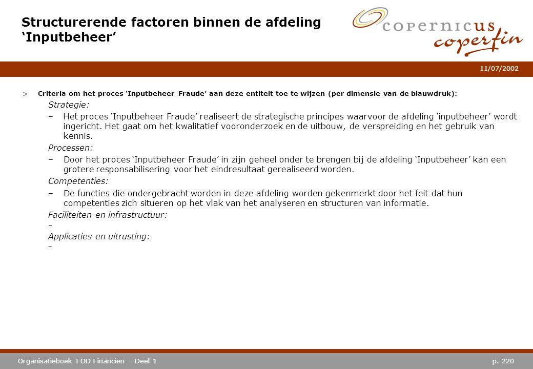 p. 220Organisatieboek FOD Financiën – Deel 1 11/07/2002 Structurerende factoren binnen de afdeling 'Inputbeheer' >Criteria om het proces 'Inputbeheer