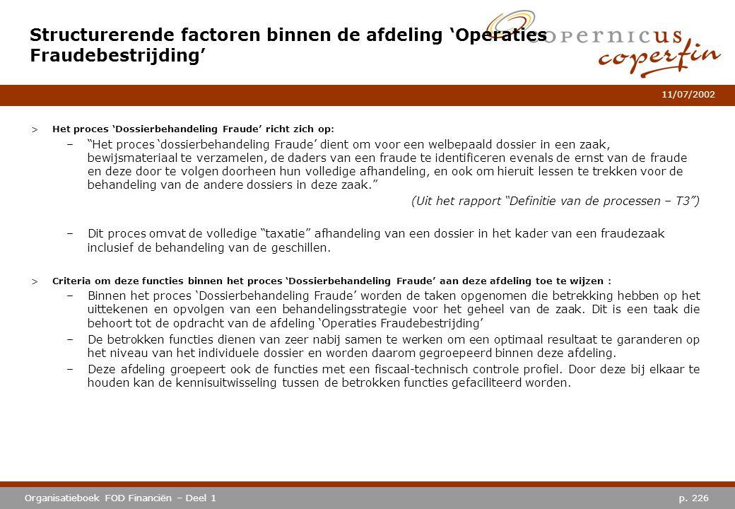 p. 226Organisatieboek FOD Financiën – Deel 1 11/07/2002 Structurerende factoren binnen de afdeling 'Operaties Fraudebestrijding' >Het proces 'Dossierb