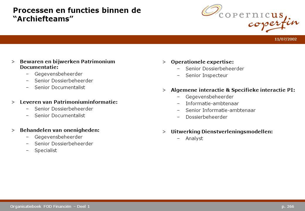 """p. 266Organisatieboek FOD Financiën – Deel 1 11/07/2002 Processen en functies binnen de """"Archiefteams"""" >Bewaren en bijwerken Patrimonium Documentatie:"""