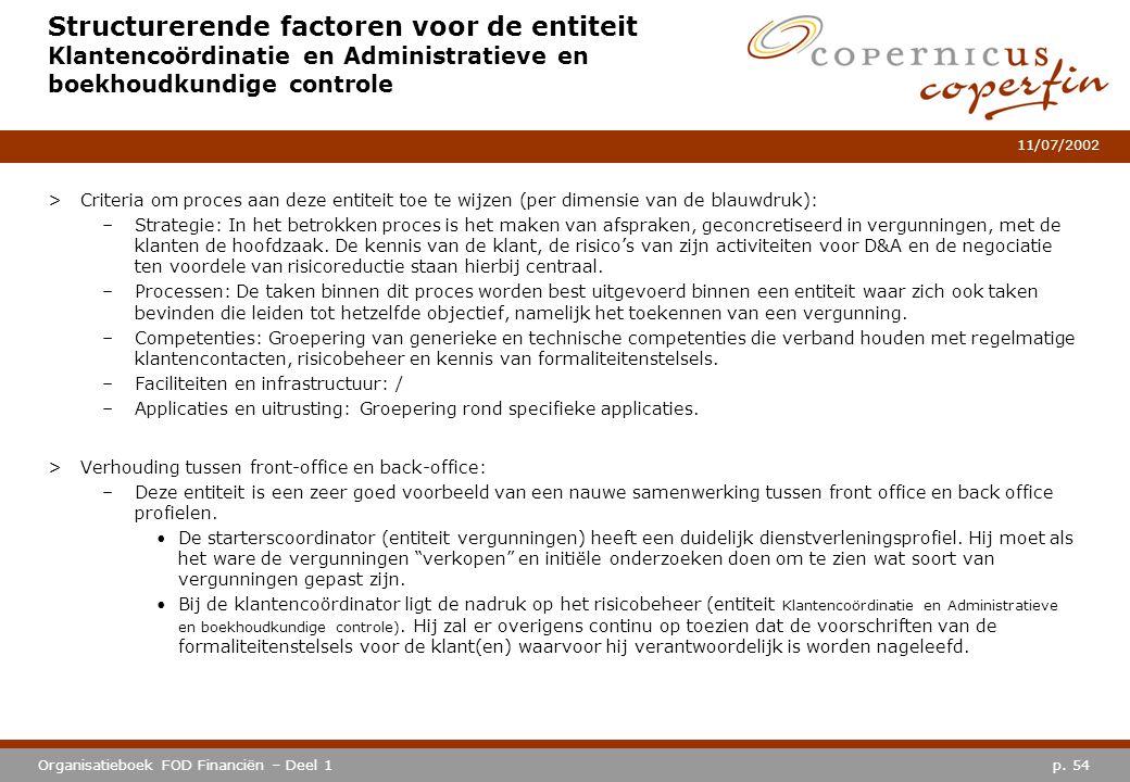 p. 54Organisatieboek FOD Financiën – Deel 1 11/07/2002 Structurerende factoren voor de entiteit Klantencoördinatie en Administratieve en boekhoudkundi