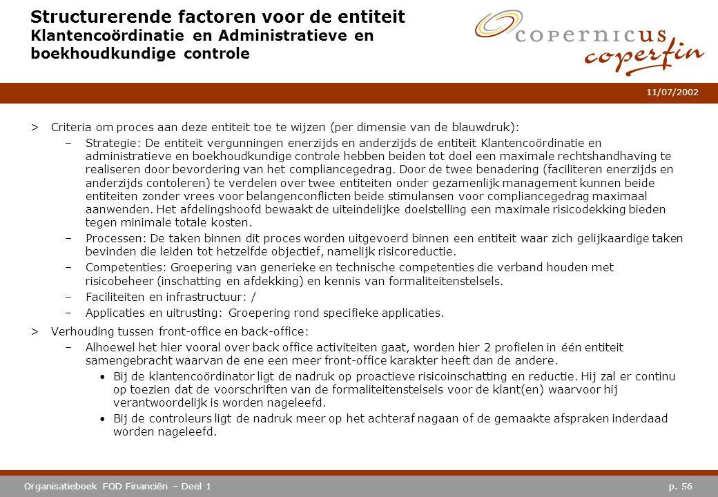 p. 56Organisatieboek FOD Financiën – Deel 1 11/07/2002 Structurerende factoren voor de entiteit Klantencoördinatie en Administratieve en boekhoudkundi