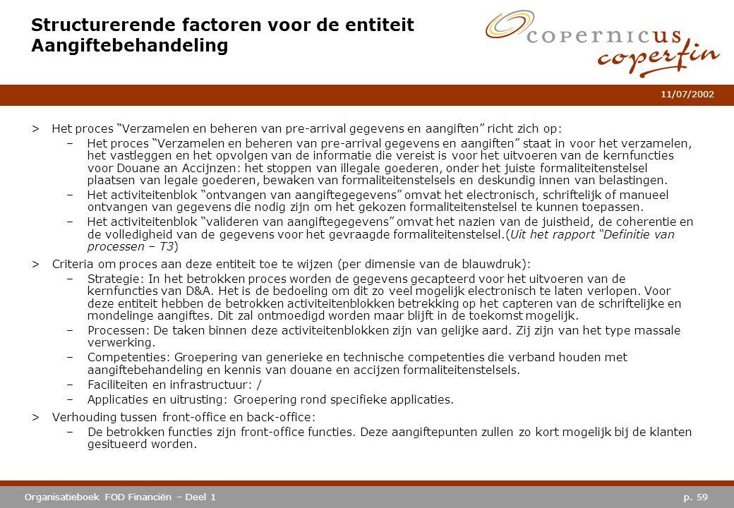 """p. 59Organisatieboek FOD Financiën – Deel 1 11/07/2002 Structurerende factoren voor de entiteit Aangiftebehandeling >Het proces """"Verzamelen en beheren"""
