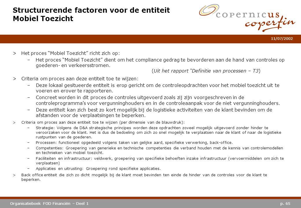 """p. 65Organisatieboek FOD Financiën – Deel 1 11/07/2002 Structurerende factoren voor de entiteit Mobiel Toezicht >Het proces """"Mobiel Toezicht"""" richt zi"""