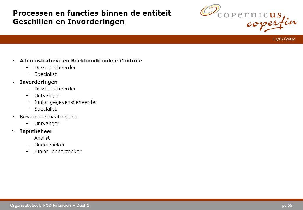 p. 66Organisatieboek FOD Financiën – Deel 1 11/07/2002 Processen en functies binnen de entiteit Geschillen en Invorderingen >Administratieve en Boekho