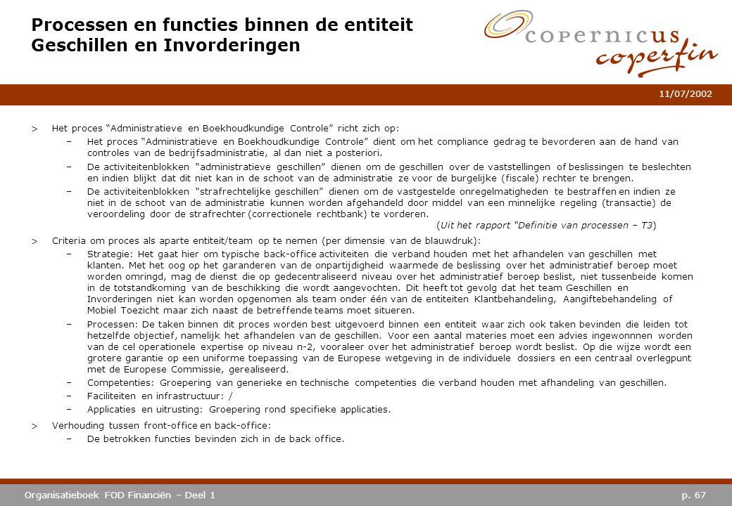 """p. 67Organisatieboek FOD Financiën – Deel 1 11/07/2002 Processen en functies binnen de entiteit Geschillen en Invorderingen >Het proces """"Administratie"""