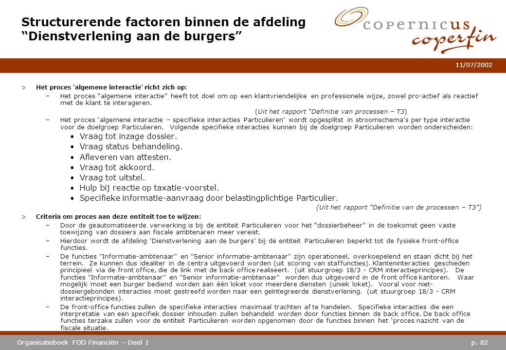 """p. 82Organisatieboek FOD Financiën – Deel 1 11/07/2002 >Het proces 'algemene interactie' richt zich op: –Het proces """"algemene interactie"""" heeft tot do"""