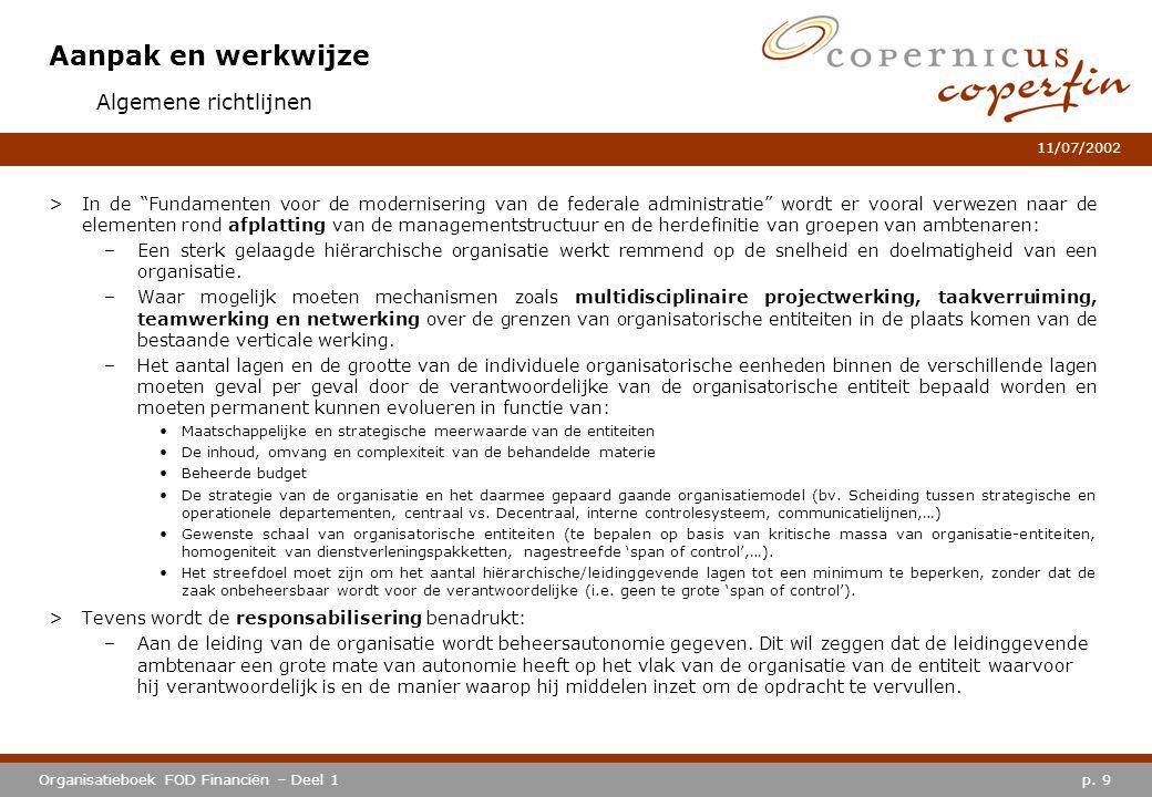 """p. 9Organisatieboek FOD Financiën – Deel 1 11/07/2002 Aanpak en werkwijze >In de """"Fundamenten voor de modernisering van de federale administratie"""" wor"""