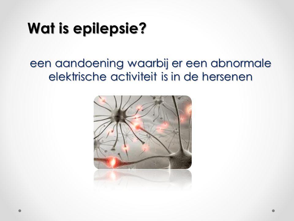 Wat is epilepsie? een aandoening waarbij er een abnormale elektrische activiteit is in de hersenen
