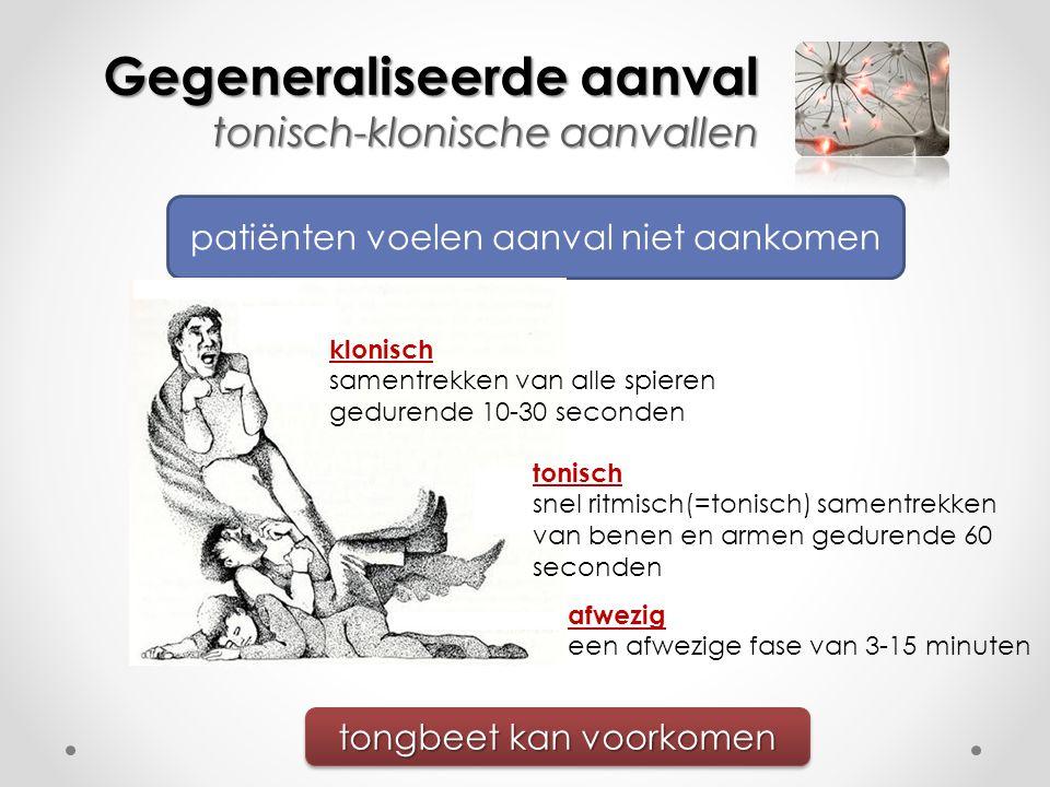 Gegeneraliseerde aanval tonisch-klonische aanvallen patiënten voelen aanval niet aankomen tongbeet kan voorkomen klonisch samentrekken van alle spiere