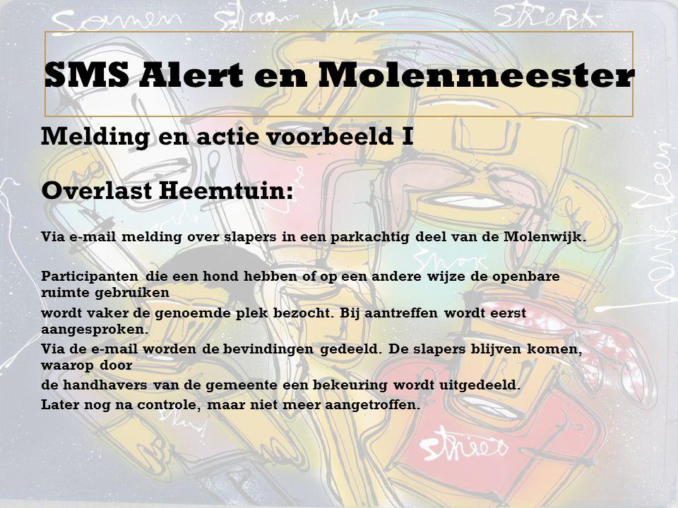 Melding en actie voorbeeld I Overlast Heemtuin: Via e-mail melding over slapers in een parkachtig deel van de Molenwijk. Participanten die een hond he