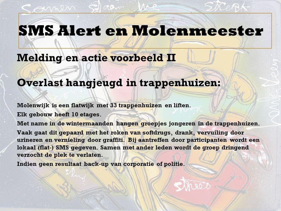 Melding en actie voorbeeld II Overlast hangjeugd in trappenhuizen: Molenwijk is een flatwijk met 33 trappenhuizen en liften. Elk gebouw heeft 10 etage